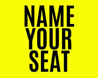 Name Your Seat (Individual)