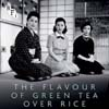 Flavour of Green Tea Over Rice (Ozu) DVD/Bluray